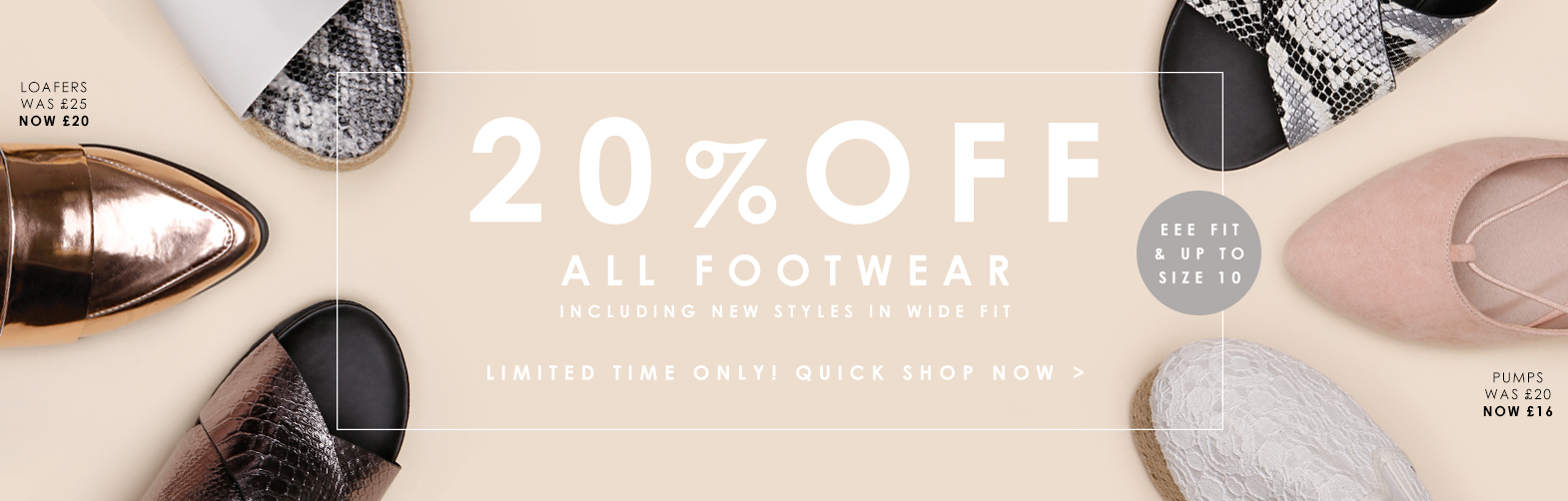 20% Off Women's Footwear, Up to size 10 >