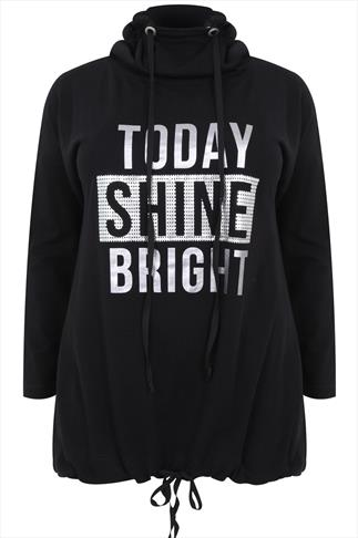 """Black Cowl Neck Sweat Top With """"Today Shine Bright"""" Placement Print"""