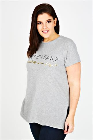 "Grey ""What If I Fail"" Print Short Sleeved T-shirt"