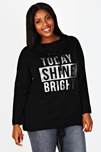 "Black Cowl Neck Sweat Top With ""Today Shine Bright"" Placement Print"