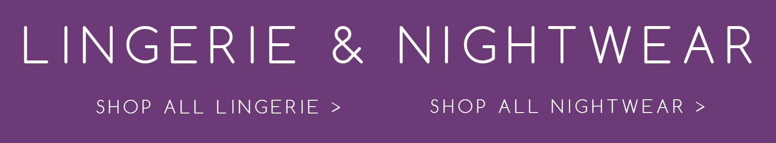 Shop Lingerie & Nightwear >